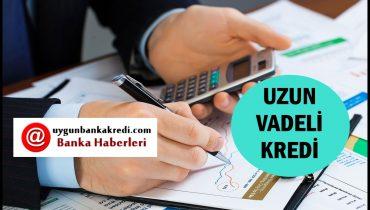 """En Uzun Vadeli """"İhtiyaç Kredisi"""" Veren Bankalar Listesi"""