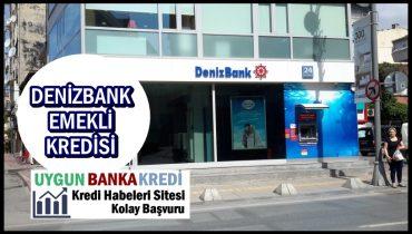Denizbank Emekli Kredisi Nasıl Alınır?
